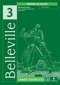 Belleville 3 - francuski jezik, radna sveska