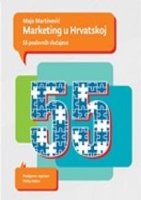 Marketing u Hrvatskoj - 55 poslovnih slučajeva