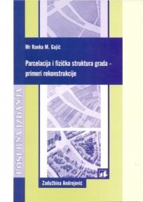Parcelacija i fizička struktura grada – primeri rekonstrukcije