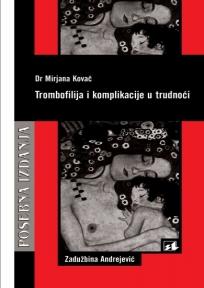 Trombofilija i komplikacije u trudnoći