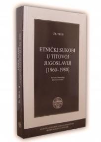 Etnički sukobi u Titovoj Jugoslaviji [1960-1980]