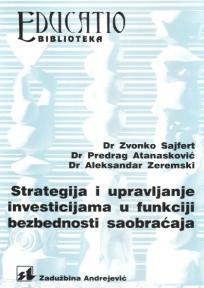 Strategija i upravljanje investicijama u funkciji bezbednosti saobraćaja