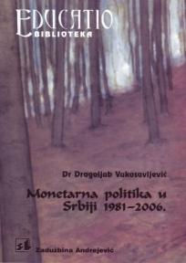 Monetarna politika u Srbiji 1981-2006.