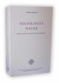 Sociologija nauke - Mertonovski i konstruktivistički programi