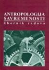 Antropologija savremenosti - zbornik radova