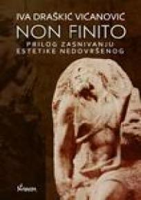 Non finito: prilog zasnivanju estetike nedovršenog