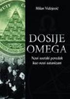 Dosije Omega: Novi svetski poredak kao novi satanizam