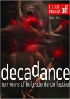 Decadance - Ten Years Of Belgrade Dance Festival 2004-2013
