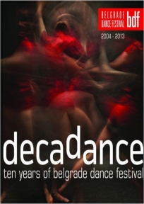 Decadance - Ten Years Of Belgrade Dance Festival 2004-2013