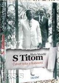 S Titom - Četvrt veka u Kabinetu