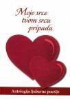 Moje srce tvom srcu pripada - antologija ljubavne poezije