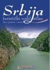 Srbija - turistički vodič: atlas kroz prostor i vreme