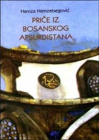 Priče iz bosanskog apsurdistana
