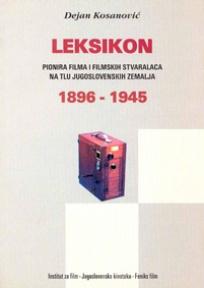 Leksikon pionira filma na tlu Jugoslavije 1896 – 1995.
