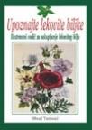 Upoznajte lekovite biljke - Ilustrovani vodič za sakupljanje lekovitog bilja