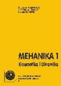 Mehanika 1 - kinematika i dinamika