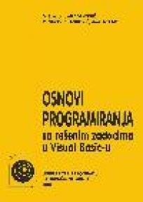 Osnovi programiranja sa rešenim zadacima u Visual Basic-u