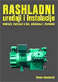 Rashladni uređaji i instalacije - montaža, puštanje u rad, održavanje i popravke