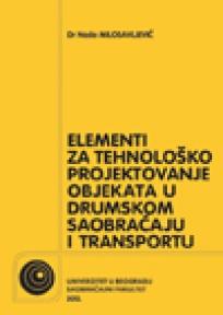 Elementi za tehnološko projektovanje objekata u drumskom saobraćaju  i transportu