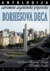 Borhesova deca - antologija savremene argentinske pripovetke