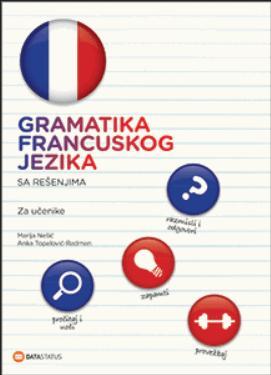 Gramatika francuskog jezika sa rešenjima (za ucenike)