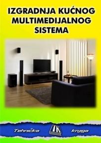 Izgradnja kućnog multimedijalnog sistema