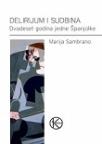 Delirijum i sudbina - dvadeset godina jedne Španjolke