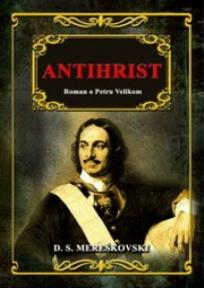 Antihrist - Roman o Petru Velikom