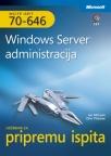 Windows Server administracija: Udžbenik za pripremu ispita MCITP 70-646 + CD