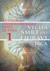 Večita smrt od ljubavi jača - antologija hispano-američke priče XX veka 1