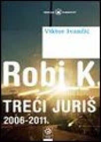 Robi K. Treći juriš