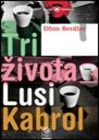 Tri života Lusi Kabrol