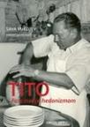 Tito - fascinacije hedonizmom