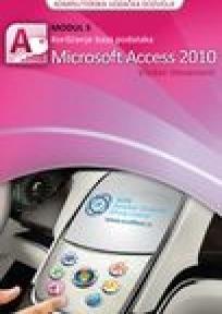 ECDL modul 5 - Korišćenje baza podataka Microsoft Access 2010