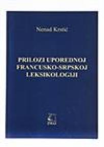 Prilozi uporednoj francusko-srpskoj leksikologiji