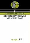 Srednjovekovni maniheizam : studije o hrišćanskoj dualističkoj jeresi