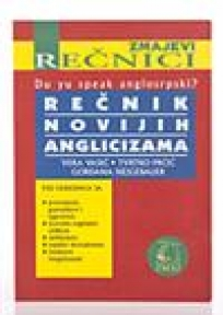 Rečnik novijih anglicizama Do you speak anglosrpski?