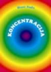 Koncentracija - vodič za ovladavanje umom