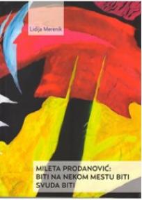 Mileta Prodanović: Biti na nekom mestu, biti, svuda biti