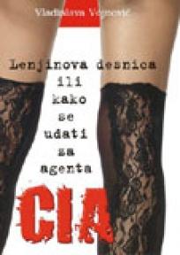 Lenjinova desnica ili Kako se udati za agenta CIA