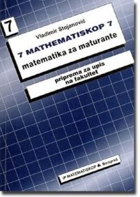 Matematiskop 7 - matematika za maturante - priprema za upis na fakultet