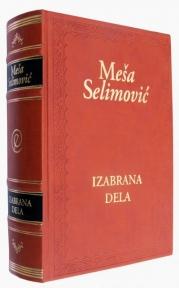 Izabrana dela: Meša Selimović