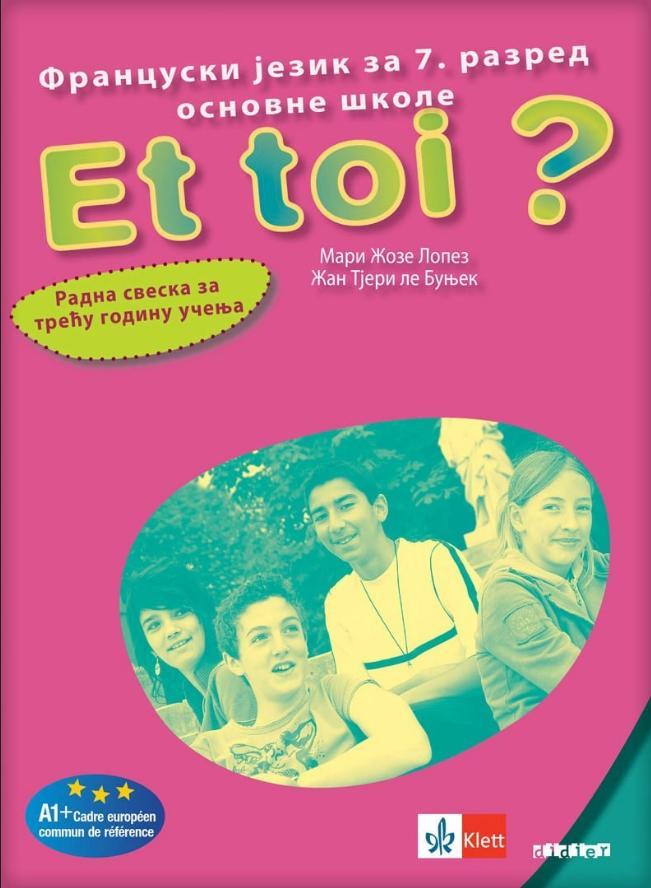 ET TOI ? 3, Francuski jezik za 7. razred - radna sveska