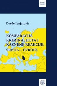 Komparacija kriminaliteta i kaznene reakcije: Srbija - Evropa