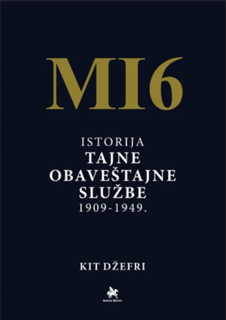 MI6 : istorija Tajne obaveštajne službe 1909-1949