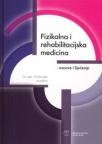Fizikalna i rehabilitacijska medicina - osnove i liječenje