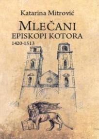 Mlečani episkopi Kotora: 1412-1530, 2. izdanje