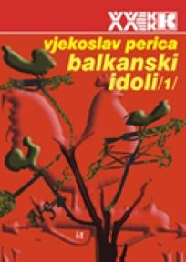 Balkanski idoli 1 i 2