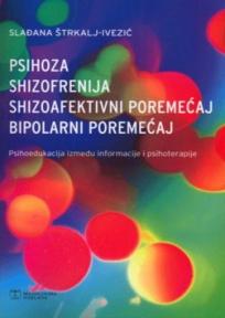Psihoza, shizofrenija, shizoafektivni poremećaj, bipolarni poremećaj