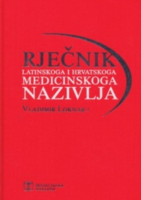 Rječnik latinskoga i hrvatskoga medicinskoga nazivlja